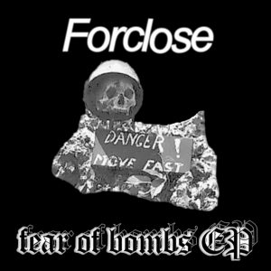 FORCLOSE – Fear Of Bombs 7″EP flexi