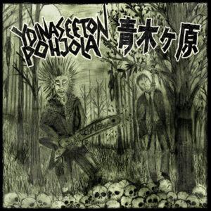 YDINASEETON POHJOLA / AOKIGAHARA split LP