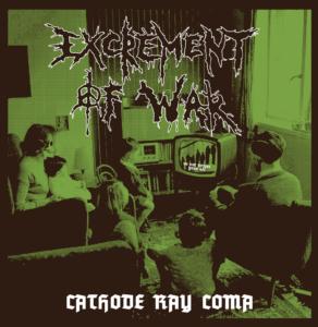 EXCREMENT OF WAR – Cathode Ray Coma LP je venku !!!