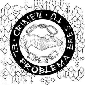 CRIMEN – El Problema Eres Tu LP