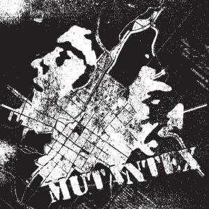 MUTANTEX – s/t 7″EP