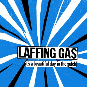 LAFFING GAS – It's a Beatiful Day in the Gulch LP
