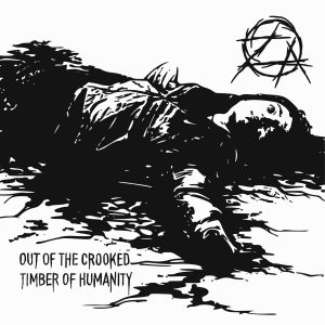 ZERO AGAIN – Out of the Crooked Timber of Humanity 7″EP
