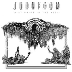 JOHN FRUM – A Stirring In The Noos LP