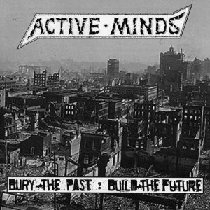 ACTIVE MINDS – Bury the slave: Build The Future 7″EP