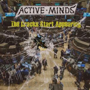 ACTIVE MINDS – The Cracks Start Appearing LP
