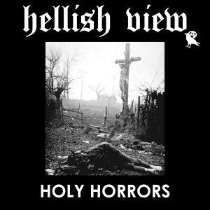 HELLISH VIEW – Holy Horrors 7″EP