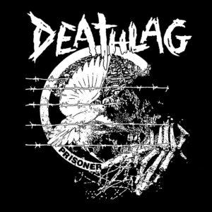 DEATHLAG – Prisoner 7″EP