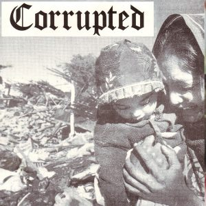 CRIPPLE BASTARDS / CORRUPTED split 7″EP