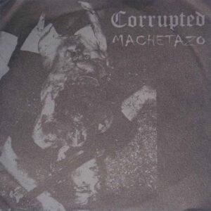 CORRUPTED / MACHETAZO split 7″EP