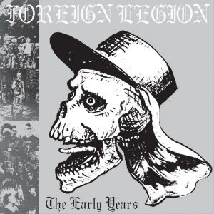 Foreign Legion – The Early Years LP