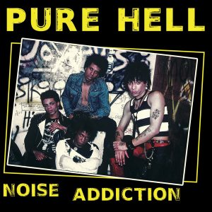 Pure Hell – Noise Addiction LP