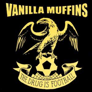 Vanilla Muffins - The Drug Is Football LP