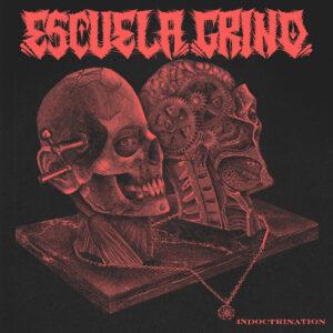 ESCUELA GRIND – Indoctrination LP