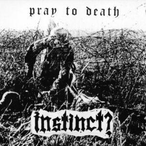 INSTINCT? – Pray for death LP