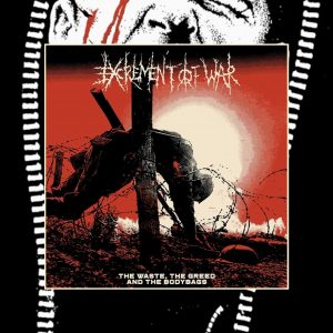 PR 230 EXCREMENT OF WAR – The Waste, The Greed & The Bodybags LP