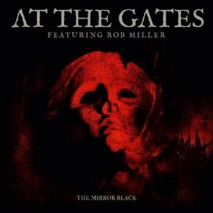 AT THE GATES – The Mirror Black 7″EP